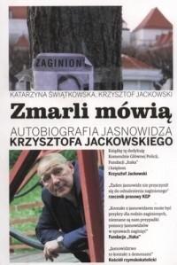 Okładka książki Zmarli mówią. Autobiografia jasnowidza Krzysztofa Jackowskiego.