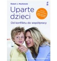 Okładka książki Uparte dzieci. Od konfliktu do współpracy
