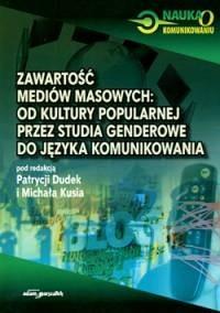 Okładka książki Zawartość mediów masowych: od kultury popularnej przez studia genderowe do języka komunikowania