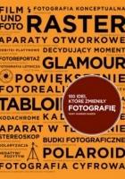 100 idei, które zmieniły fotografię