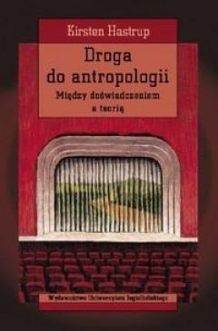 Okładka książki Droga do antropologii. Między doświadczeniem a teorią