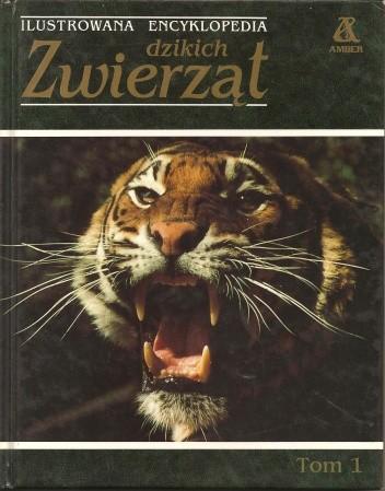 Okładka książki Ilustrowana encyklopedia dzikich zwierząt tom 1