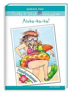 Okładka książki Zuźka D. Zołzik pierwszakiem. Aloha-ha-ha!