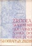 Okładka książki Źródła skandynawskie i anglosaskie do dziejów Słowiańszczyzny