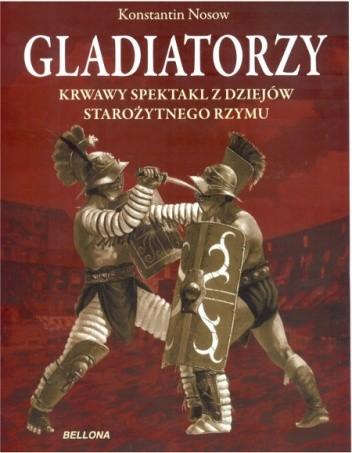 Okładka książki Gladiatorzy. Krwawy spektakl z dziejów starożytnego Rzymu