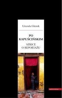 Okładka książki Po Kapuścińskim. Szkice o reportażu