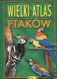 Okładka książki Wielki atlas ptaków