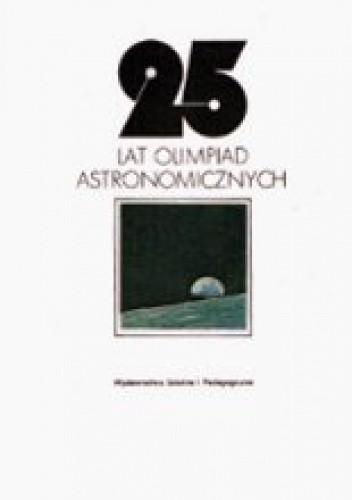 Okładka książki 25 lat olimpiad astronomicznych