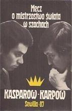 Okładka książki Mecz o mistrzostwo świata w szachach Kasparow - Karpow. Sewilla - 87