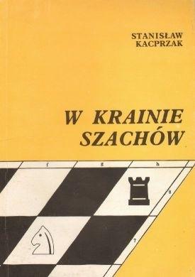 Okładka książki W krainie szachów. Przewodnik debiutów ilustrowany 150-ma partiami kombinacyjnymi
