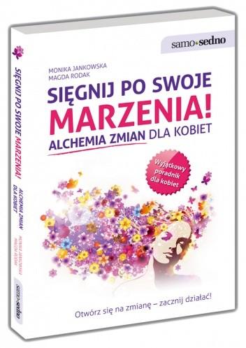 Okładka książki Sięgnij po swoje marzenia! Alchemia zmian dla kobiet