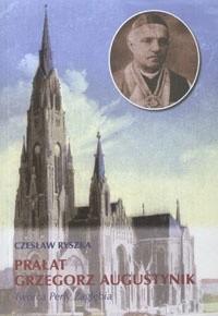 Okładka książki Prałat Grzegorz Augustynik - Twórca Perły Zagłębia