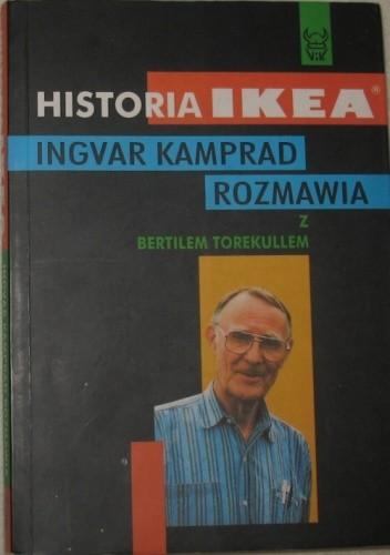 Okładka książki Historia IKEA: Ingvar Kamprad rozmawia z Bertilem Torekullem