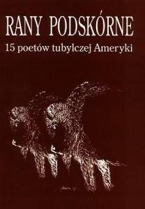Okładka książki Rany podskórne. 15 poetów tubylczej Ameryki