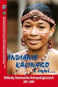 Okładka książki INDIANIE KALINAGO i inni... Referaty Seminariów Antropologicznych 2001-2008