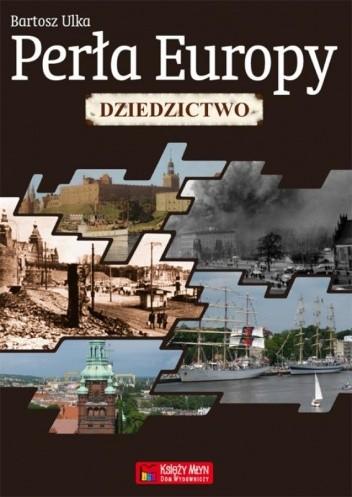 Okładka książki Perła Europy. Dziedzictwo