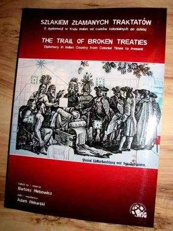 Okładka książki Szlakiem Złamanych Traktatów. O dyplomacji w Kraju Indian od czasów kolonialnych do dzisiaj