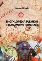 Encyklopedia plemion Indian Ameryki Północnej. Ludzie, kultura, historia, współczesność