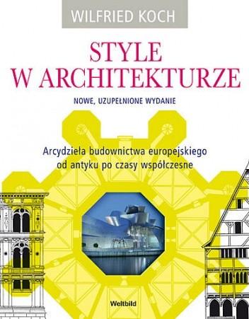 Okładka książki Style w architekturze. Nowe, uzupełnione wydanie.
