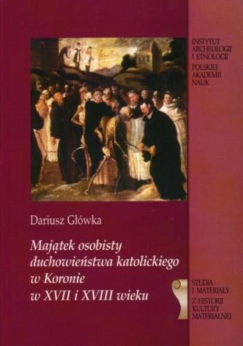 Okładka książki Majątek osobisty duchowieństwa katolickiego w Koronie w XVII i XVIII wieku