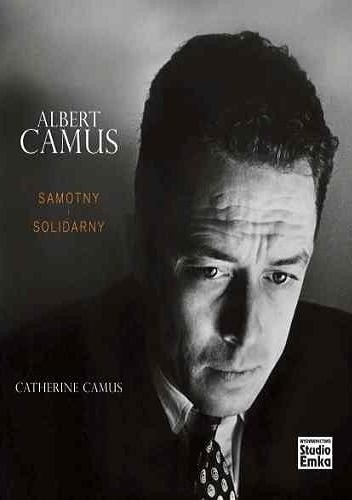 Okładka książki Albert Camus. Samotny i solidarny