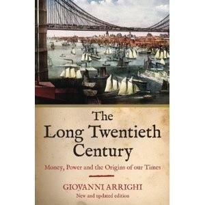 Okładka książki The Long Twentieth Century: Money, Power and the Origins of Our Times