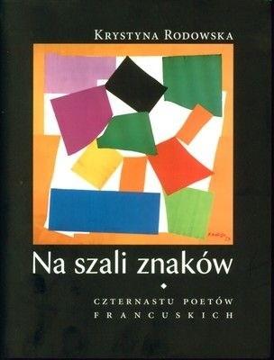 Okładka książki Na szali znaków. Czternastu poetów francuskich