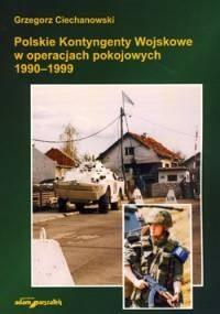 Okładka książki Polskie Kontyngenty Wojskowe w operacjach pokojowych 1990–1999