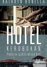 Hotel Kerobokan. Piekło na rajskiej wyspie Bali - Kathryn Bonella
