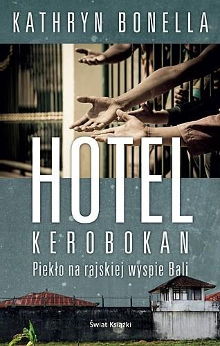 Okładka książki Hotel Kerobokan. Piekło na rajskiej wyspie Bali