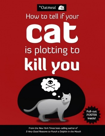 Okładka książki How To Tell If Your Cat Is Plotting To Kill You