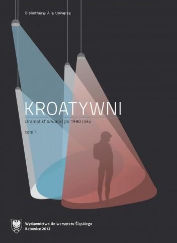 Okładka książki Kroatywni. Dramat chorwacki po 1990 roku. Wybór tekstów. T. 1–2