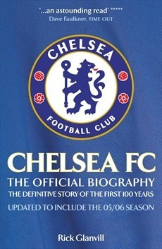 Okładka książki Chelsea FC: The Official Biography - The Definitive Story of the First 100 Years