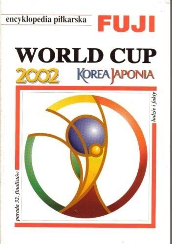 Okładka książki Encyklopedia piłkarska FUJI World Cup 2002 - Korea Japonia (tom 28)