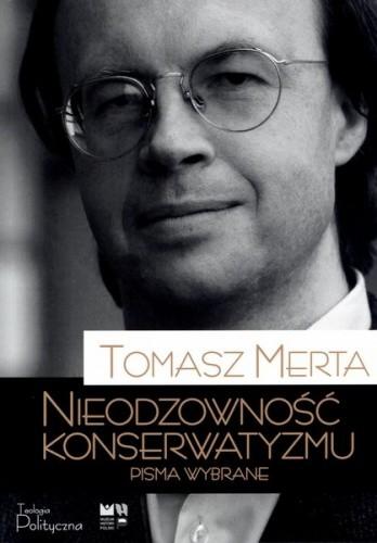 Okładka książki Nieodzowność konserwatyzmu. Pisma wybrane.