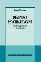 Okładka książki Diagnoza psychiatryczna : praktyczny podręcznik dla klinicystów