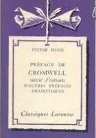 PRÉFACE DE CROMWELL suivie d'extraits d'autres préfaces dramatiques