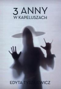 Okładka książki 3 Anny w kapeluszach