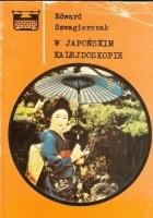 W japońskim kalejdoskopie