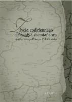 Okładka książki Z życia codziennego szlachty i ziemiaństwa między Wisłą a Pilicą w XVI-XX wieku. Studia