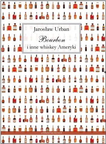 Okładka książki Bourbon i inne whiskey Ameryki