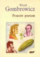 Przeciw poetom. Dialog o poezji z Czesławem Miłoszem