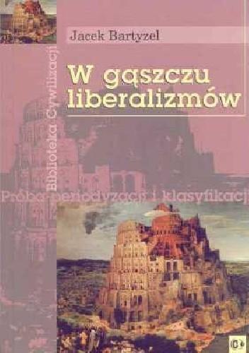 Okładka książki W gąszczu liberalizmów