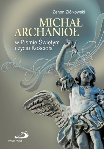 Okładka książki Michał Archanioł w Piśmie Świętym i życiu Kościoła