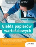 Okładka książki Giełda papierów wartościowych. Poradnik bez kantów