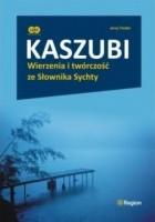 Kaszubi. Wierzenia i twórczość ze Słownika Sychty