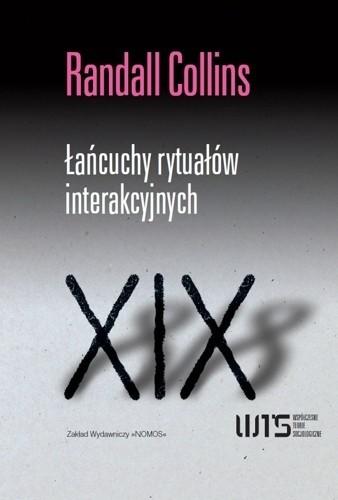 Okładka książki Łańcuchy rytuałów interakcyjnych