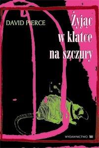 Okładka książki Żyjąc w klatce na szczury
