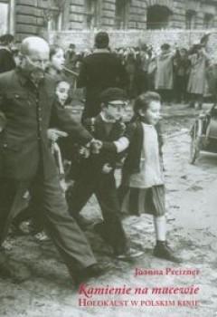 Okładka książki Kamienie na macewie. Holokaust w polskim kinie