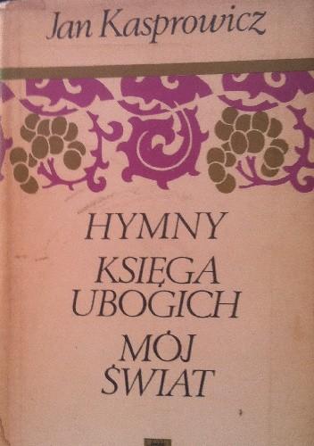 Okładka książki Hymny. Księga ubogich. Mój świat.